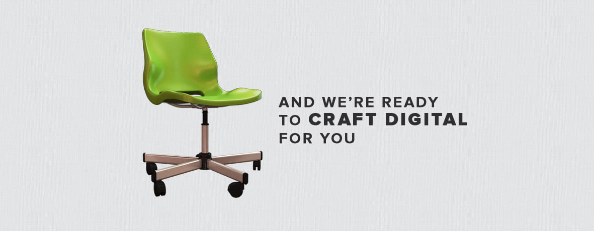 We craft Digital for you